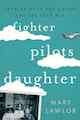 Ad for Fighter Pilot's Daughter: Growing Up in the Sixties and the Cold War